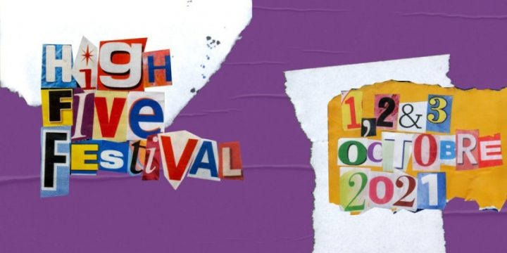 High Five 2021 : le festival soufflera (enfin) sa 10ème bougie !